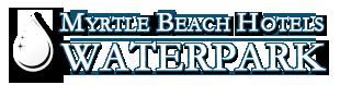 Myrtle Beach Hotels Water Parks